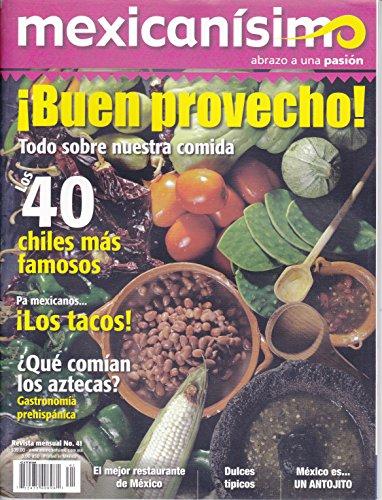 Revista mexicanisimo. Abrazo a una pasión. Número 41. ¡Buen provecho!