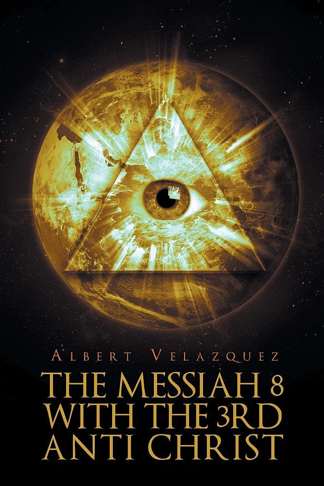 Download The Messiah 8 with the 3rd Anti Christ pdf