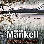 An Event in Autumn: An Inspector Wallander Mystery   Henning Mankell