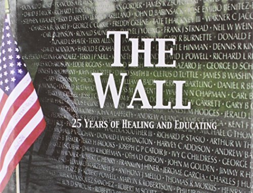 (The Wall: 25 Years of Healing and Educating)