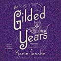 The Gilded Years: A Novel Audiobook by Karin Tanabe Narrated by Janina Edwards
