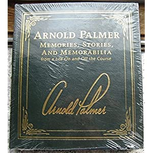 Arnold Palmer signed Easton Press Book Memories Stories and Memorabilia SEALED