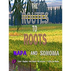 The Routes to Roots : Napa and Sonoma