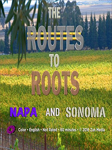 - The Routes to Roots : Napa and Sonoma