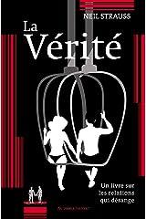 La Vérité: Un livre sur les relations qui dérange (LITT GENERALE) (French Edition) Kindle Edition