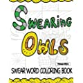 Swearing Owls Swear Word Adult Coloring Book Creative Sweary Owls For Ultimate Coloring Fun Owl Coloring Books Swearing Animals Coloring Books Series