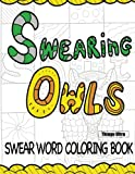 Swearing Owls - Swear Word Adult Coloring Book: Creative Sweary Owls For Ultimate Coloring Fun! : Owl Coloring Books