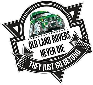 Koolart Cartoon Old Land Rovers Never Die Slogan For Green Land