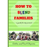 How to Blend Families: A Guide for Step Parents