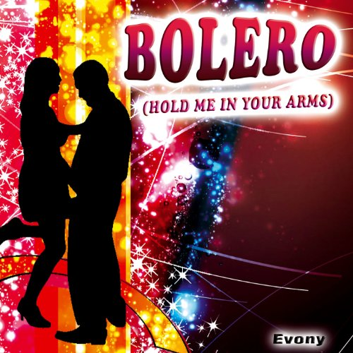 Amazon.com: Bolero (Hold Me in Your Arms Again) (Single
