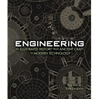 Engineering - An Illustrated History From Ancient Craft to Modern Technology