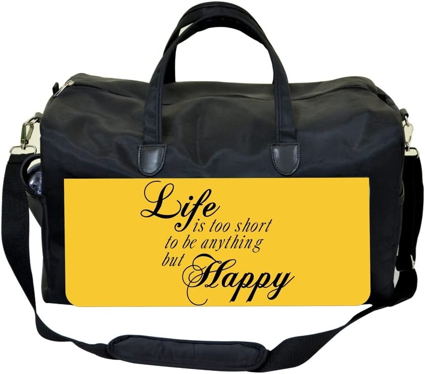 Life is Too Short to be Anything but Happy Weekender Bag