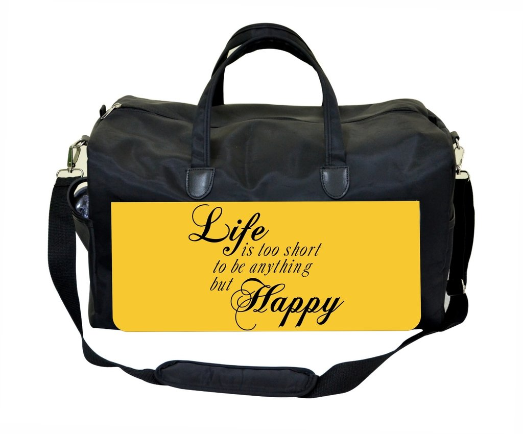 Life is Too Short to be Anything but Happy Gym Bag