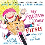 My Brave Year of Firsts: Tries, Sighs, and High Fives | Jamie Lee Curtis,Laura Cornell