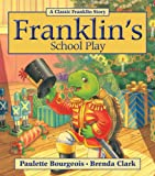 Franklin's School Play, Paulette Bourgeois, 1554539358