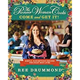 The Pioneer Woman Cooks―Come and Get It!: Simple, Scrumptious Recipes for Crazy Busy Lives