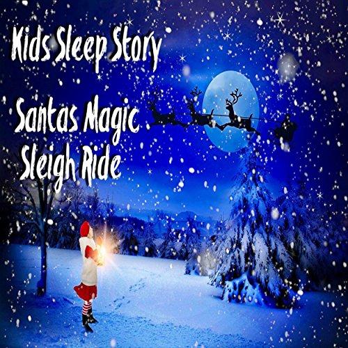 (Kids Sleep Story: Santa's Magic Sleigh)