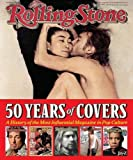img - for Rolling Stone 50 Years of Covers: A History of the Most Influential Magazine in Pop Culture book / textbook / text book