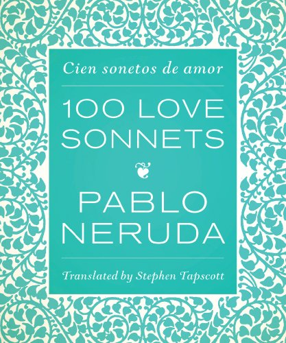 One Hundred Love Sonnets: Cien sonetos de amor (English and Spanish Edition) [Pablo Neruda] (Tapa Dura)