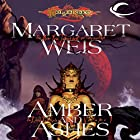 Amber and Ashes: Dragonlance: Dark Disciple, Book 1 Audiobook by Margaret Weis Narrated by Leslie Bellair