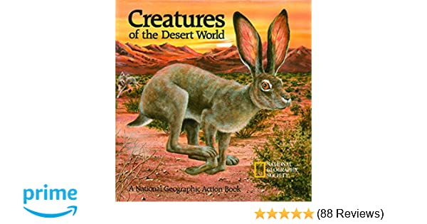 Creatures of the Desert World A National Geographic Action Book