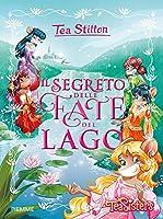 Il segreto delle fate del lago. Tea Stilton