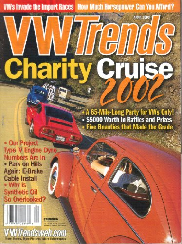 VW TRENDS Magazine April 2003 Volume 22 No. 4 (Volkswagon, Volkswagen, Bug, Beetle, Charity Cruise 2002, Type IV Engine Dyno, Synthetic Oil, Import Races)