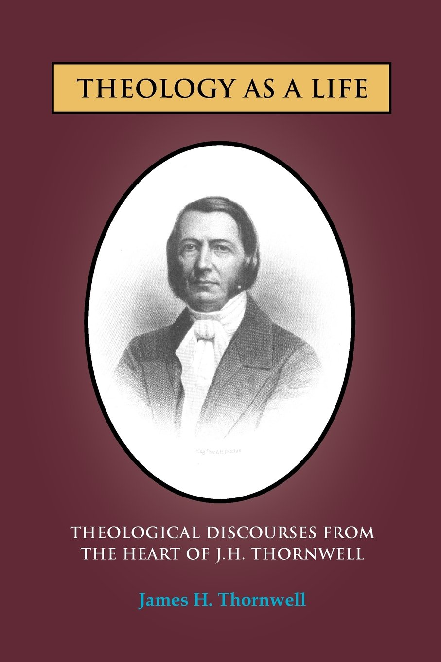 Download Theology as a Life: Theological Discourses from J.H. Thornwell pdf epub