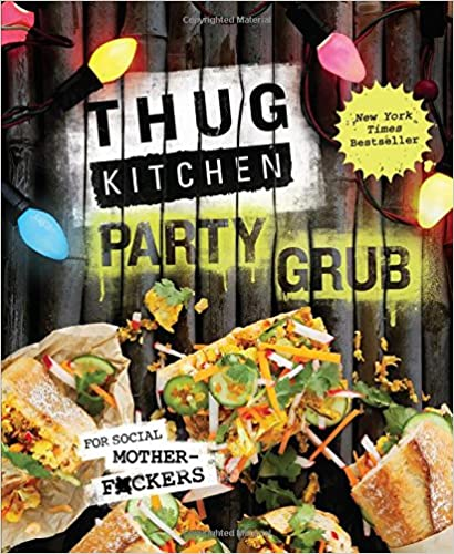 Book Thug Kitchen Party Grub: For Social Motherf*ckers