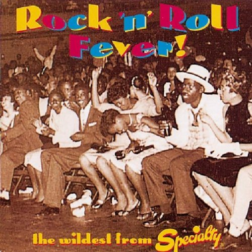Specialty Instrument - Rock 'N' Roll Fever! Wildest From Specialty