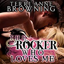 The Rocker Who Loves Me Audiobook by Terri Anne Browning Narrated by Devra Woodward