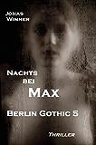 Berlin Gothic 5: Nachts bei Max (Thriller) (German Edition)