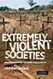 Extremely Violent Societies 0th Edition