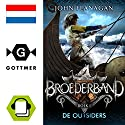 De outsiders (Broederband 1) Audiobook by John Flanagan Narrated by Dieuwertje Blok