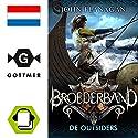 De outsiders (Broederband 1) Hörbuch von John Flanagan Gesprochen von: Dieuwertje Blok