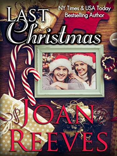 Last Christmas (Small Town Texas Romance Book 1) by [Reeves, Joan]