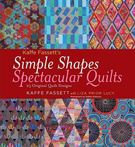 Kaffe Fassett's Simple Shapes Spectacular Quilts  23 Original Quilt Designs