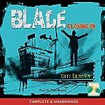 Blade: Closing In | Tim Bowler
