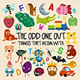 The Odd One Out - Things That Begin With.: A Fun Letter Based Game for 2-4 Year Olds
