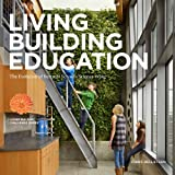img - for LIVING BUILDING EDUCATION: The Evolution of the Bertschi School Science Wing book / textbook / text book