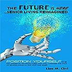 The Future Is Here: Senior Living Reimagined | Lisa M. Cini