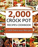 Crock Pot: 2,000 Crock Pot Recipes Cookbook