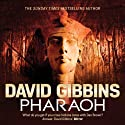 Pharaoh: Jack Howard, Book 7 Audiobook by David Gibbins Narrated by Jonathan Keeble