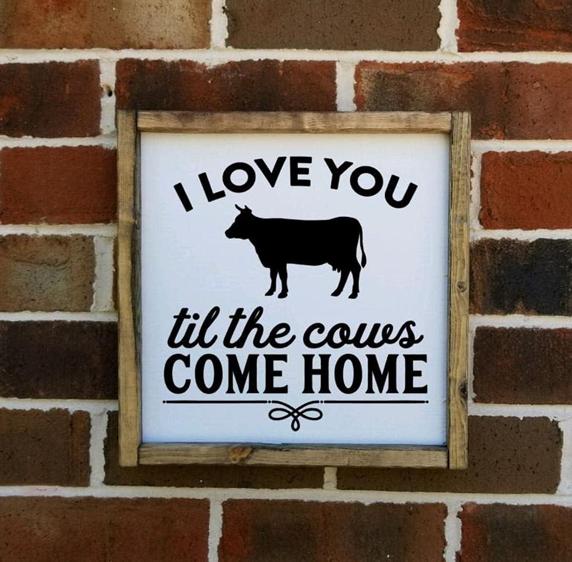 I Love You Till The Cows Come Home Farmhouse Style Framed Sign, Farmhouse Kitchen Decor, Multiple 7