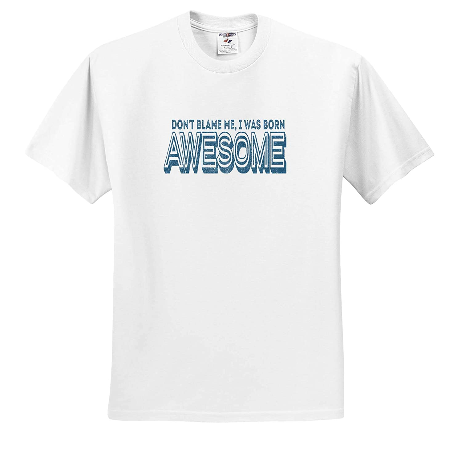 Adult T-Shirt XL Dont Blame Me I was Born Awesome 3dRose Anne Marie Baugh ts/_319291 Quotes and Sayings