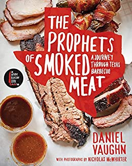 The Prophets of Smoked Meat: A Journey Through Texas Barbecue by [Vaughn, Daniel]
