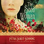 The Seed Woman: The Seed Traders' Saga, Book 1 | Petra Durst-Benning,Edwin Miles - translator