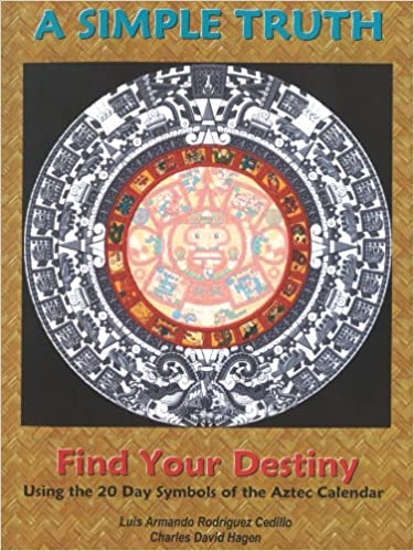 A Simple Truth Find Your Destiny Using The 20 Day Symbols Of The