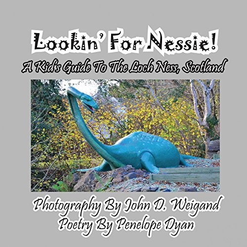 Lookin' for Nessie! a Kid's Guide to the Loch Ness, Scotland by Bellissima Publishing LLC