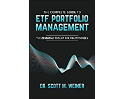 The Complete Guide to ETF Portfolio Management: The Essential Toolkit for Practitioners
